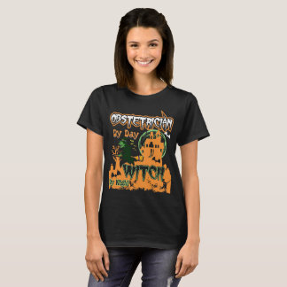 Obstetrician By Day Witch By Night Halloween Shirt