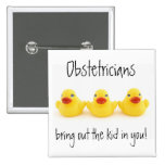Obstetricians and Yellow Rubber Ducks 15 Cm Square Badge