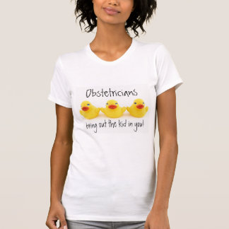 Obstetricians and Yellow Rubber Ducks T-Shirt