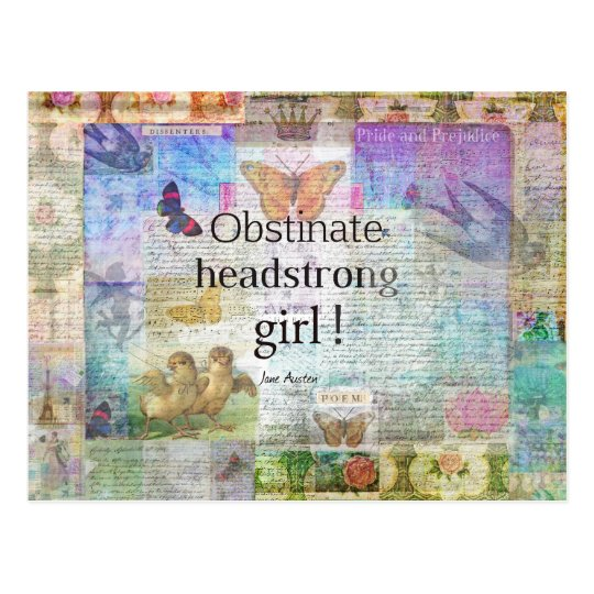 Obstinate, headstrong girl! Jane Austen quote Postcard
