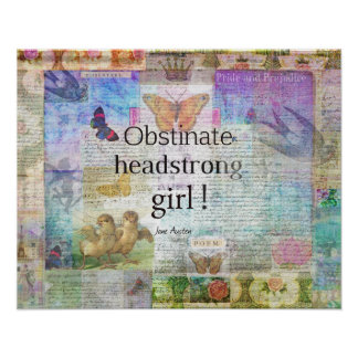 Obstinate, headstrong girl! Jane Austen quote Poster