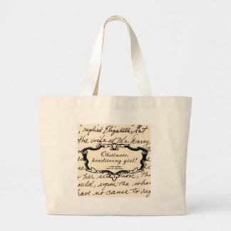 Obstinate, headstrong girl! large tote bag