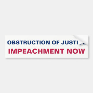 Obstruction of Justice Impeachment Now Resist Bumper Sticker