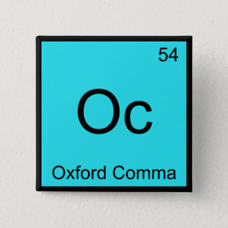 Oc - Oxford Comma Chemistry Element Symbol Grammar 15 Cm Square Badge
