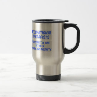 Occupational Therapist  .. Genius and Insanity Stainless Steel Travel Mug