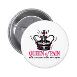 Occupational Therapist - Queen of Pain 6 Cm Round Badge