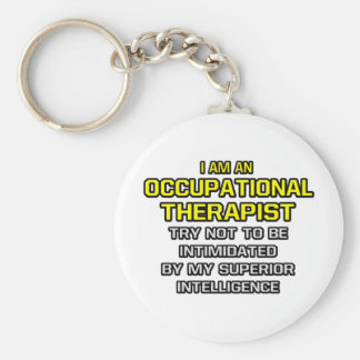 Occupational Therapist...Superior Intelligence Key Ring