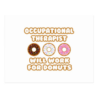 Occupational Therapist .. Will Work For Donuts Postcard
