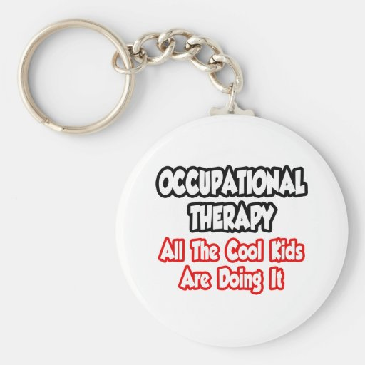 Occupational Therapy...All The Cool Kids Key Chains