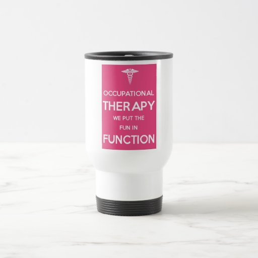 Occupational Therapy Travel Mug OT Rehab Therapy