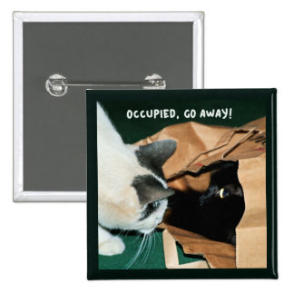 Occupied Go Away Funny Cats Buttons
