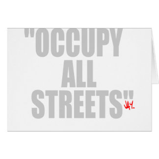 OCCUPY ALL STREETS GREETING CARD