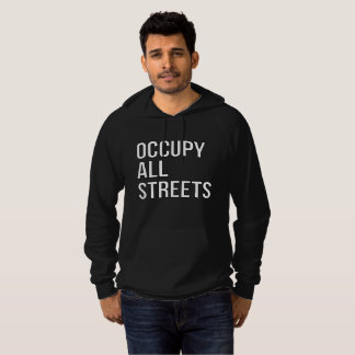 Occupy All Streets Hoodie
