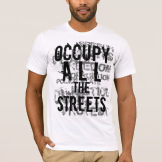 Occupy ALL The Streets! T-Shirt