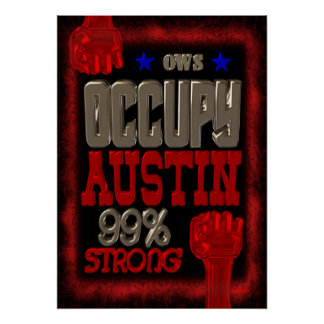 Occupy Austin OWS protest 99 percent strong poster
