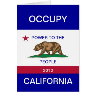 OCCUPY CALIFORNIA POWER TO THE PEOPLE GREETING CARD