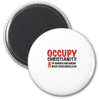 Occupy Christianity:  What Would Jesus Do? 6 Cm Round Magnet