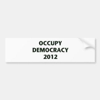 Occupy Democracy 2012 Bumper Sticker