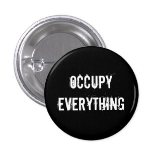 """""""OCCUPY EVERYTHING"""" button"""