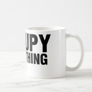 Occupy everything mug