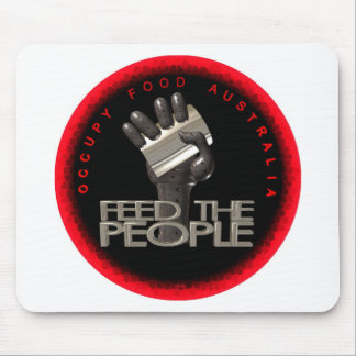 Occupy Food Australia - Feed the people Mouse Pad