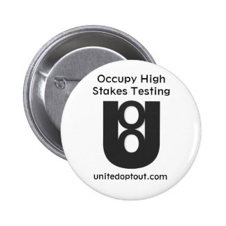 Occupy High Stakes Testing Button