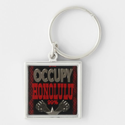 Occupy Honolulu OWS protest 99 percent strong Keychain