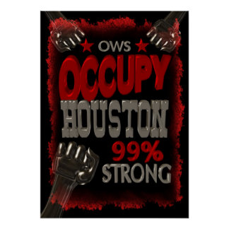 Occupy Houston OWS 99 strong protest poster