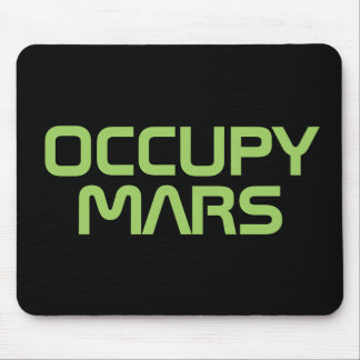 """OCCUPY MARS"" MOUSE MAT"