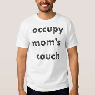 Occupy Mom's Couch T-shirts