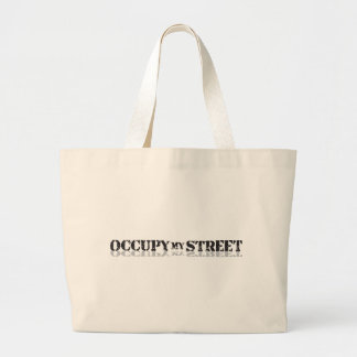Occupy My Street not Wall Street Canvas Bags