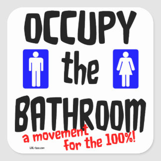 Occupy the Bathroom Square Sticker