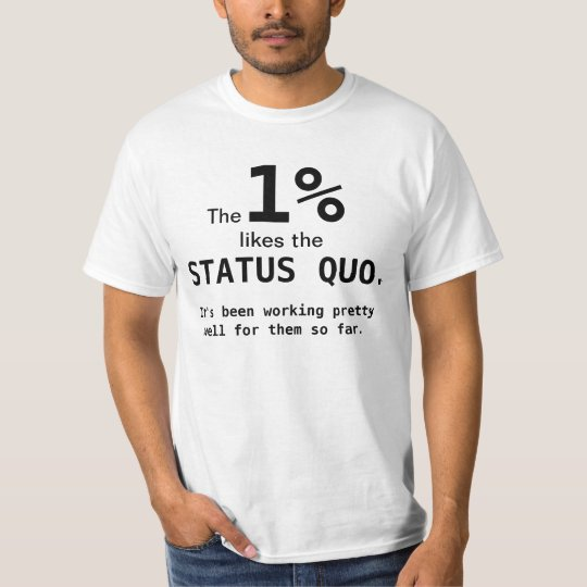 Occupy the Status Quo T-Shirt