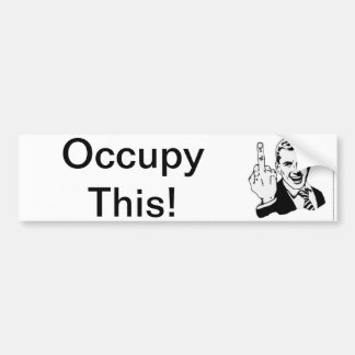 Occupy This Bumper Stickers