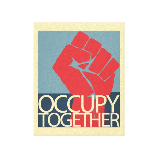 Occupy Together Protest Art Occupy Wall Street Gallery Wrap Canvas