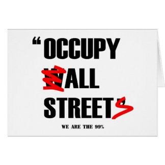 Occupy Wall Street All Streets We are the 99 Card