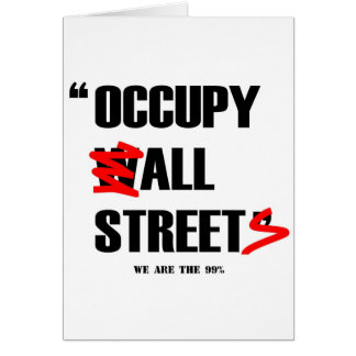Occupy Wall Street All Streets We are the 99% Greeting Cards