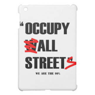 Occupy Wall Street All Streets We are the 99% Cover For The iPad Mini
