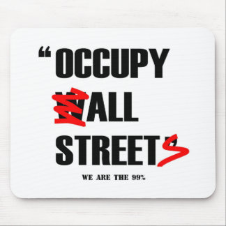 Occupy Wall Street All Streets We are the 99% Mouse Pad