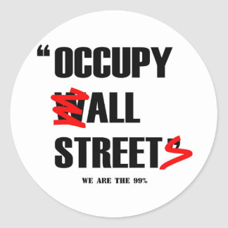 Occupy Wall Street All Streets We are the 99 Round Sticker