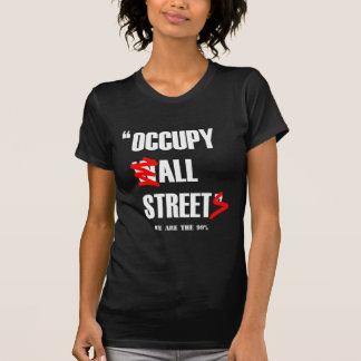 Occupy Wall Street - All Streets We are the 99% Shirt