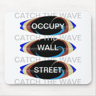 OCCUPY WALL STREET CATCH THE WAVE MOUSE PAD