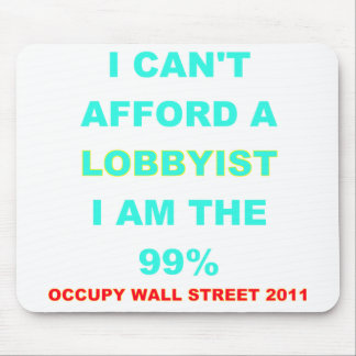 Occupy Wall Street I can't afford a lobbyist Mouse Pad