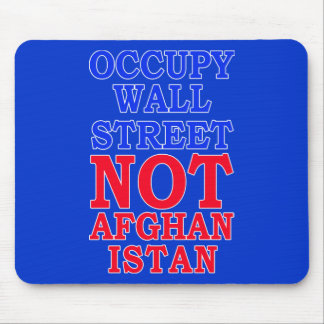 Occupy Wall Street, Not Afghanistan Mouse Pad