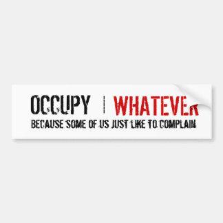 Occupy Whatever Car Bumper Sticker