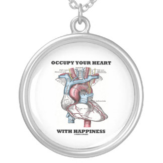 Occupy Your Heart With Happiness Anatomical Heart Custom Jewelry