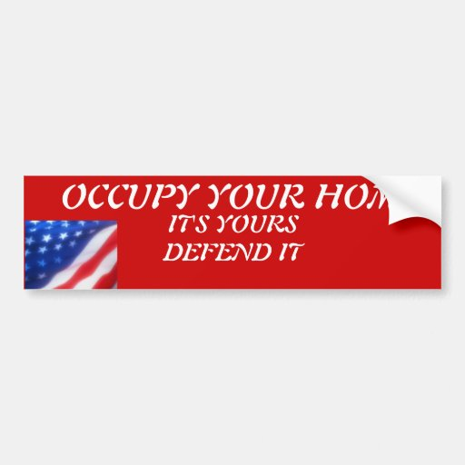 OCCUPY YOUR HOME BUMPER STICKERS