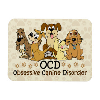 OCD Obsessive Canine Disorder Magnet