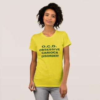 OCD OBSESSIVE CARIOCA DISORDER! T-Shirt