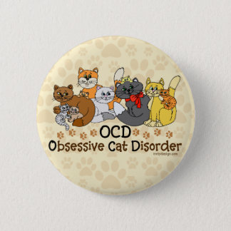 OCD Obsessive Cat Disorder 6 Cm Round Badge